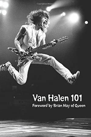 Van Halen 101. Foreword by Brian May.