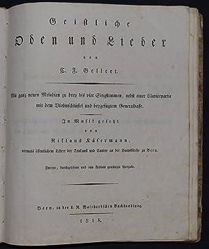 Geistliche Oden und Lieder. Mit ganz neuen: Gellert, C(hristian) F(ürchtegott).