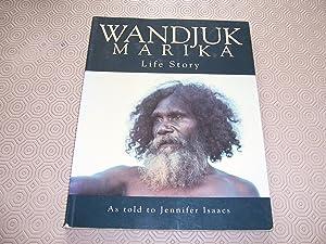 WANDJUK MARIKA LIFE STORY AS TOLD TO: JENNIFER ISAACS
