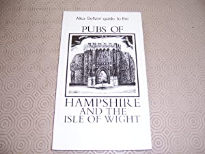 Alka-Seltzer Guide to the Pubs of Hampshire: Smith, Rhonda Madge