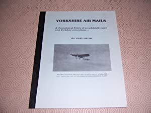 Yorkshire Air Mails : A Chronological History of Aerophilatelic Events with Yorkshire Connections _...