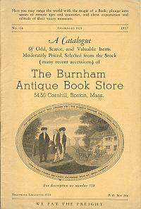 A CATALOGUE.THE BURNHAM ANTIQUE BOOK STORE, 54-56 Cornhill,Boston, Mass.No 14,1937