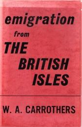 EMIGRATION FROM THE BRITISH ISLES;with special reference to the development of the overseas ...