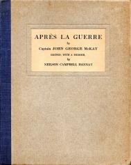 APRES LA GUERRE.Edited, with a Memoir and the Tributes of Friends , By Neilson Campbell Hannay: ...