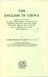 THE ENGLISH IN CHINA : being an account of the intercourse and relations between England and China ...