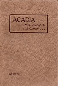 ACADIA AT THE END OF THE 17TH CENTURY ; letters, journals and memoirs of Joseph Robineau de ...