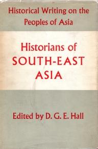 HISTORIANS OF SOUTH EAST ASIA: Hall D G E