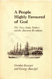 A PEOPLE HIGHLY FAVOURED OF GOD: the Nova Scotia Yankees and the American Revolution.: Rawlyk ...