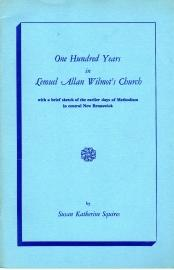 ONE HUNDRED YEARS IN LEMUEL ALLAN WILMOT'S CHURCH : with a brief sketch of the earlier days of...