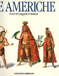 LE AMERICHE; storie di viaggiatori Italiani: Egidio Ortona