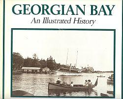 GEORGIAN BAY; An Illustrated History