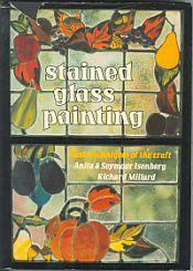 STAINED GLASS PAINTING; Basic Techniques of the: Isenberg Anita and