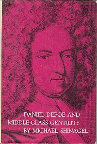 DANIEL DEFOE AND MIDDLE-CLASS GENTILITY: Shinagel, Michael