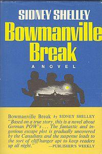 BOWMANVILLE BREAK; A Novel