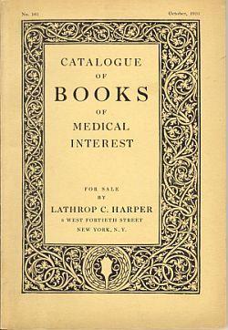 CATALOGUE OF BOOKS OF MEDICAL INTEREST, No. 161,October,1931: Harper, Lathrop C.