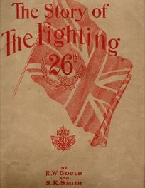 THE GLORIOUS STORY OF THE FIGHTING 26TH; New Brunswick's One Infantry Unit in the Greatest War of...