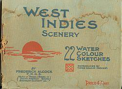 WEST INDIES SCENERY; Twenty-Two Water Colour Sketches Made on a Voyage to and from the West Indie...