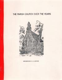 THE PARISH CHURCH OVER THE YEARS; (Christ: Coster, A.A. Archdeacon