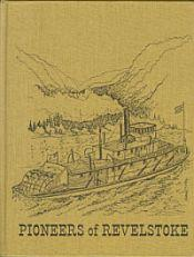 PIONEERS OF REVELSTOKE: Burchinshaw, Dorothy (Compiled by)