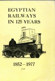 EGYPTIAN RAILWAYS IN 125 YEARS 1852-1977