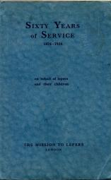 SIXTY YEARS OF SERVICE, 1874-1934, on behalf of lepers and their children.