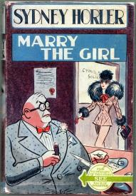 MARRY THE GIRL, A Comedy: Horler Sydney