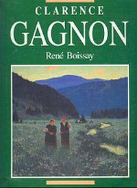CLARENCE GAGNON; English Version By Raymond Chamberlain
