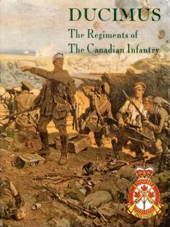 DUCIMUS : the regiments of the Canadian Infantry