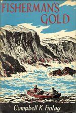 FISHERMAN'S GOLD; The First of the Adventures of John MacInnes Native of the Hebrides
