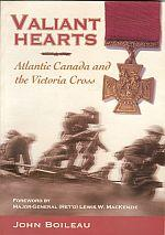 VALIANT HEARTS; Atlantic Canada and the Victoria Cross
