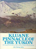 KLUANE: Pinnacle of the Yukon: Theberge, John B., Editor