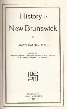 HISTORY OF NEW BRUNSWICK, 2 Volumes: Hannay, James,