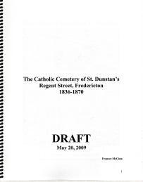 THE CATHOLIC CEMETERY OF ST.DUNSTAN'S REGENT STREET, FREDERICTON 1836-1870: McGinn, Frances ...