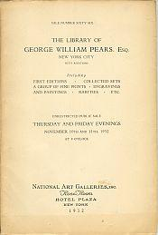 THE LIBRARY OF GEORGE WILLIAM PEARS, Esq., New York City: Including First editions, Collected Set...