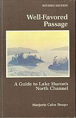 WELL FAVORED PASSAGE: A Guide to Lake Huron's North Channel: Brazer, Marjorie Cahn
