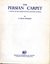 THE PERSIAN CARPET; a survey of the: Edwards, A. Cecil