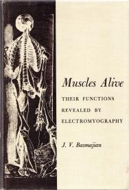 MUSCLES ALIVE; their functions revealed by electromyography.