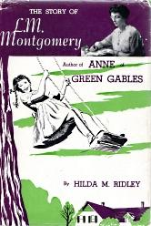 THE STORY OF L.M. MONTGOMERY, 1st Canadian: Ridley Hilda M.
