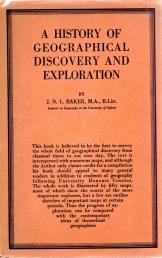 A HISTORY OF GEOLOGICAL DISCOVERY AND EXPLORATION; Harrap's New Geographical Series: Baker J N...