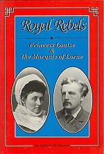 ROYAL REBELS: Princess Louise and the Marquis of Lorne (signed)