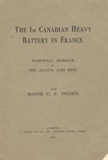 THE FIRST CANADIAN HEAVY BATTERY IN FRANCE : farewell message to the N.C.O's and Men: Inches, ...