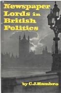 NEWSPAPER LORDS IN BRITISH POLITICS; with Lord Beaverbrook's Bookplate Laid-in.
