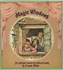 MAGIC WINDOWS : an antique revolving picture Book