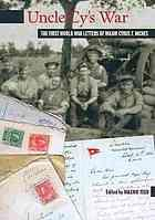 UNCLE CY'S WAR : the First World War letters of Major Cyrus F. Inches