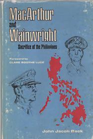 MACARTHUR AND WAINWRIGHT; sacrifice of the Philippines., Signed By Author