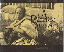A PHILIPPINE ALBUM : American era photographs, 1900-1930