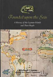 FOUNDED UPON THE SEAS : a history: Michael Craton; Cayman