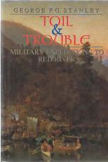 TOIL & TROUBLE : military expeditions to Red River