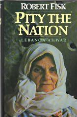 PITY THE NATION; Lebanon at War