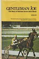 GENTLEMAN JOE : the story of harness driver Joe O'Brien